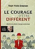 Le courage d'être différent - Allez là où le chemin n'est pas encore tracé