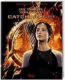 Catching Fire. Die Tribute von Panem. Gefährliche Liebe. Das offizielle Buch zum Film