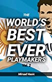 The World's Best Ever Playmakers (Vol. 2): ...And What You Could Learn From Them