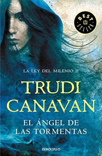 El Ángel de las Tormentas (La Ley del Milenio 2) (BEST SELLER) por Trudi Canavan