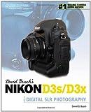 David Buschs Nikon D3s/D3x Guide to Digital SLR Photography