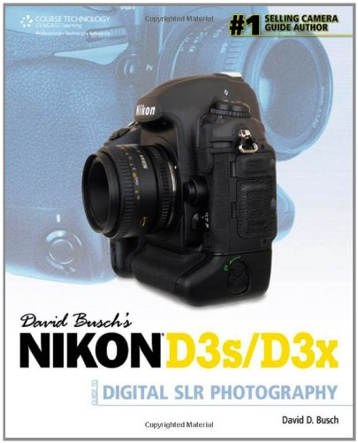 David Busch's Nikon D3s/D3x Guide to Digital SLR Photography Digitale Slr-ratgeber