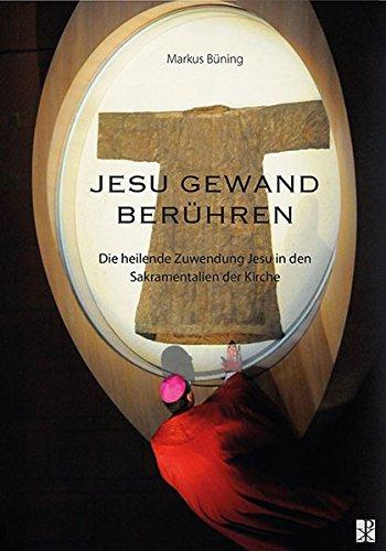 n: Die heilende Zuwendung Jesu in den Sakramentalien der Kirche ()