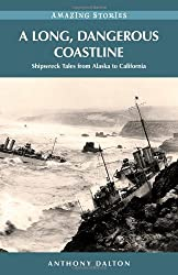Long, Dangerous Coastline: Shipwreck Tales from Alaska to California (Amazing Stories) (Amazing Stories (Heritage House))