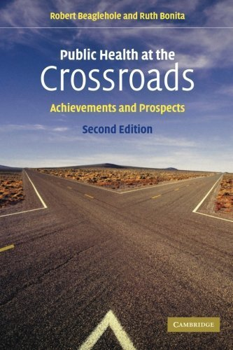 Public Health at the Crossroads: Achievements and Prospects by Robert Beaglehole (2004-06-14)