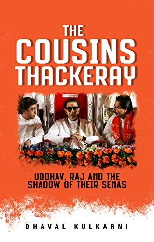 The Cousins Thackeray: Uddhav, Raj and the Shadow of their Senas