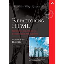 Refactoring HTML: Improving the Design of Existing Web Applications (paperback) (Addison-Wesley Signature Series (Fowler)) by Elliotte Rusty Harold (2008-05-11)