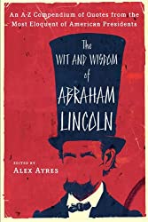Ayers : Wit and Wisdom of Abraham Lincoln (Meridian)