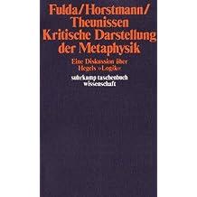 """Kritische Darstellung der Metaphysik. Eine Diskussion über Hegels """"Logik"""""""