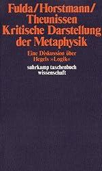 Kritische Darstellung der Metaphysik. Eine Diskussion über Hegels