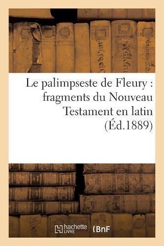Le palimpseste de Fleury : fragments du Nouveau Testament en latin par Sans Auteur