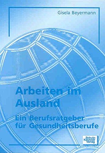 Arbeiten im Ausland: Ein Berufsratgeber für Gesundheitsberufe