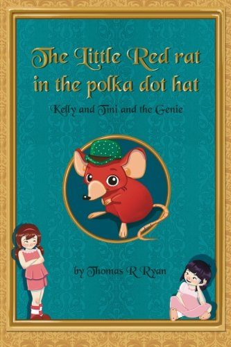 The Little Red Rat in the Polka Dot Hat: Kelly and Tini and the Genie
