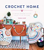 Crochet Home: 20 vintage modern crochet projects for the home
