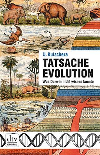 Tatsache Evolution: Was Darwin nicht wissen konnte (dtv Fortsetzungsnummer 0)