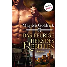Das feurige Herz des Rebellen: Ein Highland Treasure-Roman - Band 2 (German Edition)