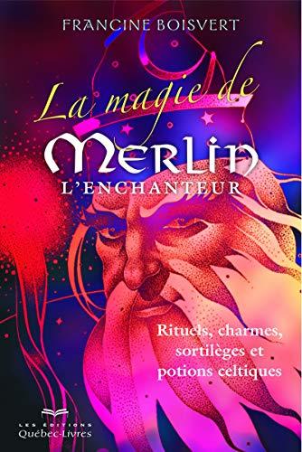 La magie de Merlin L'enchanteur 3e édition