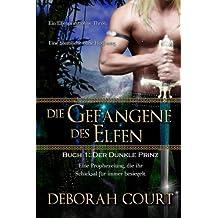 Die Gefangene des Elfen 1: Der Dunkle Prinz (Elven Warrior Series)