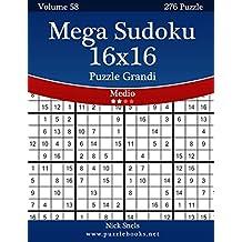 Mega Sudoku 16x16 Puzzle Grandi - Medio - Volume 58 - 276 Puzzle