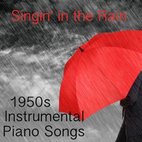 1950s Instrumental Piano Songs: Singin' in the Rain de The