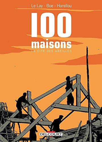 100 maisons - La Cité des abeilles par Delphine Le Lay
