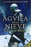 15. El águila en la nieve - Wallace Breem