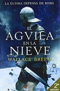 El águila en la nieve par Wallace Breem