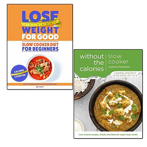 slow cooker without the calories and how to lose weight for good 2 books collection set