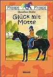 Glück mit Motte (Pferde Pferde) - Dorothee Stübe