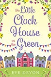 The Little Clock House on the Green (Whispers Wood, Book 1) by Eve Devon