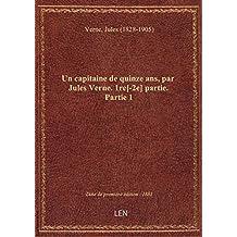 Un capitaine de quinze ans, par Jules Verne. 1re[-2e] partie
