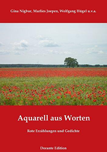 Aquarell aus Worten: Rote Erzählungen und Gedichte (German Edition ...