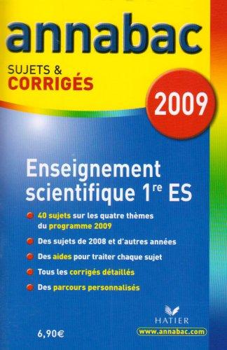 Enseignement scientifique 1e ES : Sujets et corrigés par Sylvie Guérin-Bodeau, Véronique Maneille, Armen Tchertchian