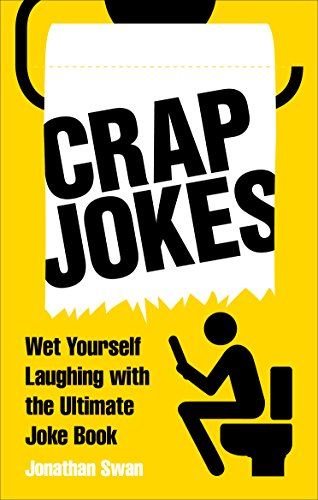 Crap Jokes: Wet Yourself Laughing with the Ultimate Joke ()