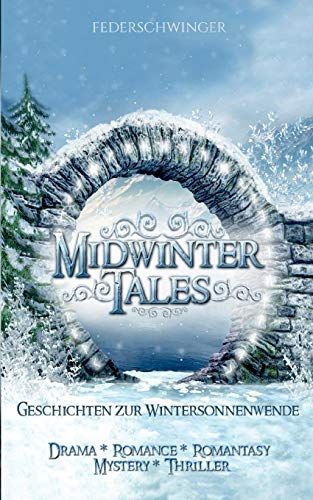 Midwinter Tales: Geschichten zur Wintersonnenwende -
