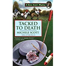 Tacked to Death (Horse Lover's Mysteries, Book 3) by Michele Scott (2008-02-05)
