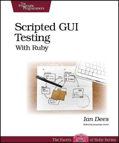 Scripted GUI Testing with Ruby (Pragmatic Programmers)