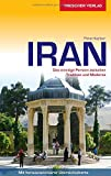 Reiseführer Iran: Das einstige Persien zwischen Tradition und Moderne - Mit herausnehmbarer Übersichtskarte (Trescher-Reihe Reisen) - Peter Kerber
