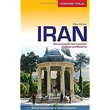 Reiseführer Iran: Das einstige Persien zwischen Tradition und Moderne (Trescher-Reihe Reisen)