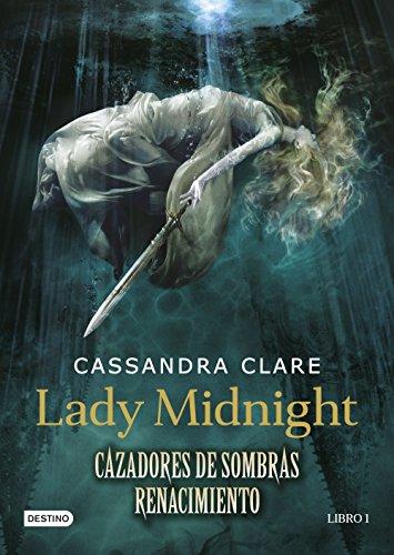 Lady Midnight. Cazadores de sombras Renacimiento 1 por Cassandra Clare