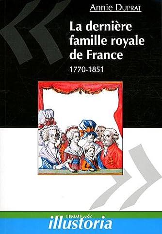 La dernière famille royale de France : 1770-1851