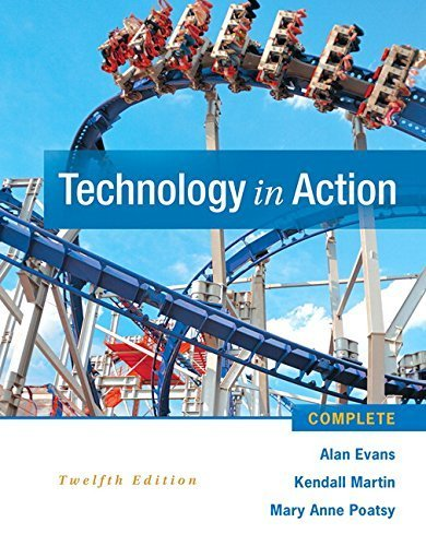 Technology In Action Complete (12th Edition) (Newest Edition) by Alan Evans (2015-02-02)