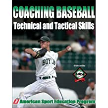 Coaching Baseball: Technical And Tactical Skills (Technical and Tactical Skills Series)