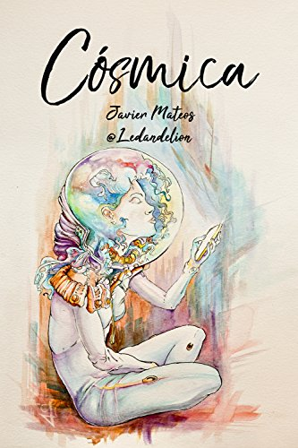 Cósmica (Ledandelion nº 1) por Javier Mateos Ballester