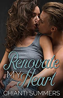 Renovate My Heart by [Summers, Chianti]