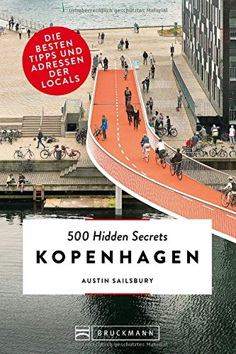Bruckmann Reiseführer: 500 Hidden Secrets Kopenhagen. Ein Reiseführer mit garantiert den besten Geheimtipps und Adressen.