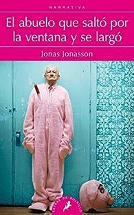 El abuelo que saltó por la ventana y se largó par Jonas Jonasson