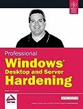 Professional Windows Desktop & Server Hardening