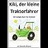 Kiki, der kleine Traktorfahrer - ein lustiges Buch für Erstleser