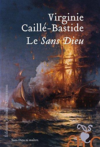 Le Sans Dieu par Virginie Caille-bastide